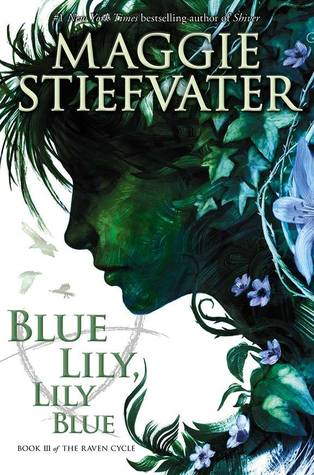 Review: Blue Lily, Lily Blue – Blue and the Raven Boys and More Adventures