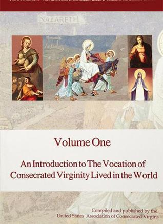 An Introduction to the Vocation of Consecrated Virginity Lived in the World