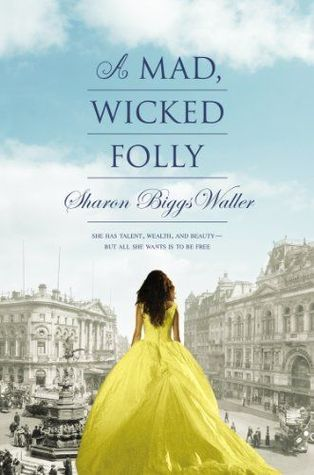 {Review} A Mad, Wicked Folly – Historical Fiction on Suffragettes and Freedom in England