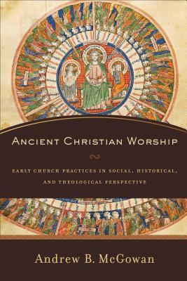 Review: Ancient Christian Worship