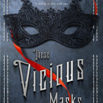 https://www.goodreads.com/book/show/23688792-these-vicious-masks