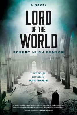 {Review} Lord of the World – A 1907 Dystopia with Interesting Similarities to Today