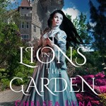 https://www.goodreads.com/book/show/28017649-lions-in-the-garden