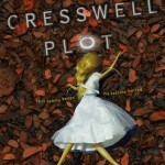 https://www.goodreads.com/book/show/26222109-the-cresswell-plot