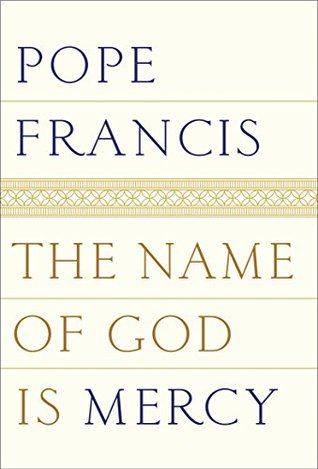 Recommending this Book to EVERYONE! – The Name of God is Mercy {Review}