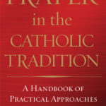 https://www.goodreads.com/book/show/28956861-prayer-in-the-catholic-tradition