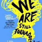 https://www.goodreads.com/book/show/28220739-we-are-still-tornadoes