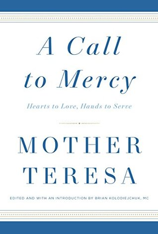 Mother Teresa and the Works of Mercy – A Call to Mercy {Review}
