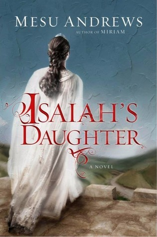 Biblical Fiction from the Time of the Prophets – Isaiah's Daughter {Review}